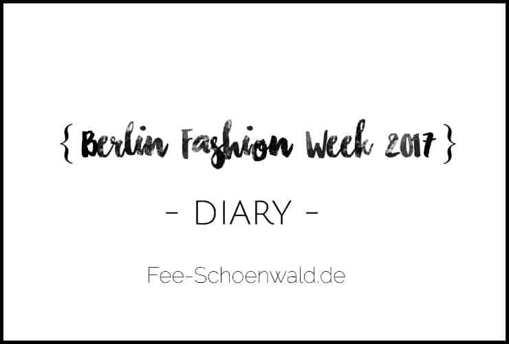 Fashionweek Berlin 2017 Modeblog Eventbericht